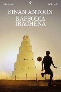 """Consiglio di lettura: """"Rapsodia Irachena"""" di Sinan Antoon"""