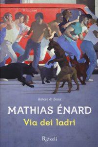 """""""Via dei ladri"""" di Mathias Enard"""