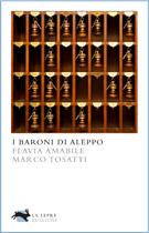 """""""I baroni di Aleppo"""" di Flavia Amabile e Marco Tosatti"""