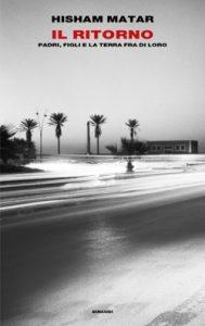 """Consiglio di lettura: """"Il Ritorno"""" di Hisham Matar"""