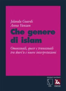 """""""Che genere di islam. Omosessuali, queer e transessuali tra shari'a e nuove interpretazioni""""  di Jolanda Guardi e Anna Vanzan"""