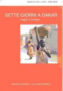 """""""Sette giorni a Dakar. Viaggio in Senegal"""" di Massimo Giannini e Luca Macchiavelli"""